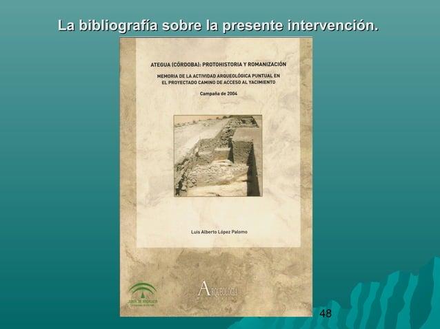 48La bibliografía sobre la presente intervención.La bibliografía sobre la presente intervención.