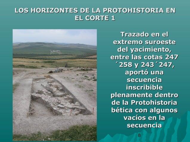 8LOS HORIZONTES DE LA PROTOHISTORIA ENLOS HORIZONTES DE LA PROTOHISTORIA ENEL CORTE 1EL CORTE 1Trazado en elTrazado en ele...