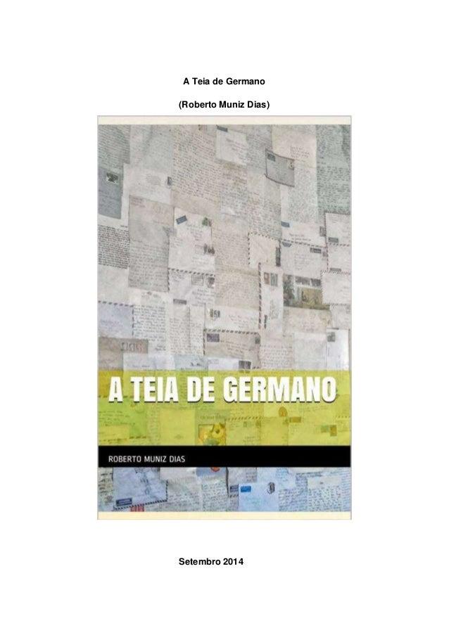 A Teia de Germano  (Roberto Muniz Dias)  Setembro 2014