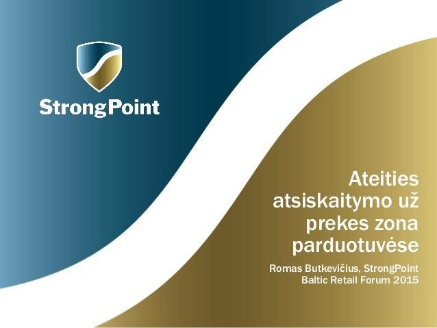 Ateities atsiskaitymo už prekes zona parduotuvėse Romas Butkevičius, StrongPoint Baltic Retail Forum 2015