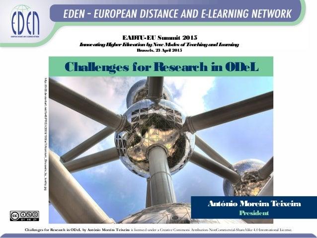António Moreira Teixeira President EADTU-EU Summit 2015 InnovatingHigherEducationbyNew Modes of TeachingandLearning Brusse...