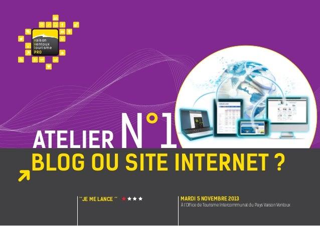 va i s on ventoux touris m e PRO  N°1  atelier Blog ou site internet ? ''JE ME LANCE ''  MARDI 5 NOVEMBRE 2013 À l'Office ...