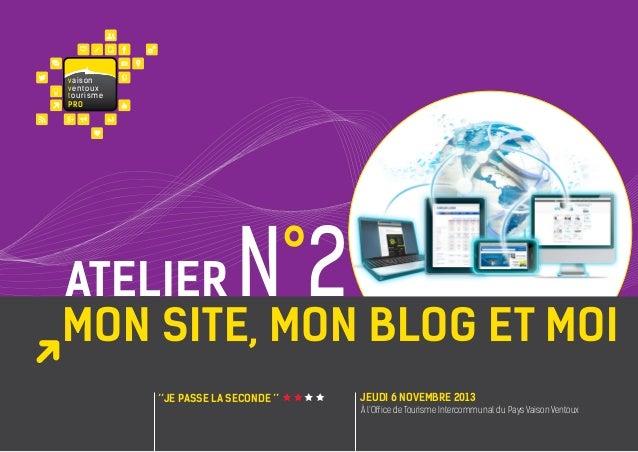 va i s on ventoux touris m e PRO  N°2  atelier mon site, mon blog et moi ''JE passe la seconde ''  jeudi 6 NOVEMBRE 2013 À...