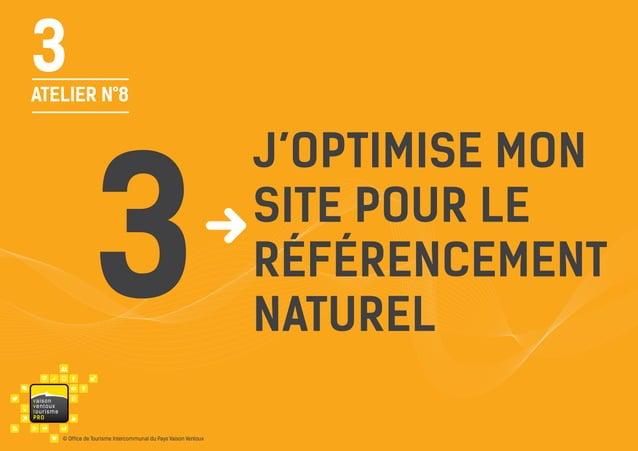 3  ATELIER N°8  3 va i s on ventou x touris m e P RO  © Office de Tourisme Intercommunal du Pays Vaison Ventoux  j'optimis...