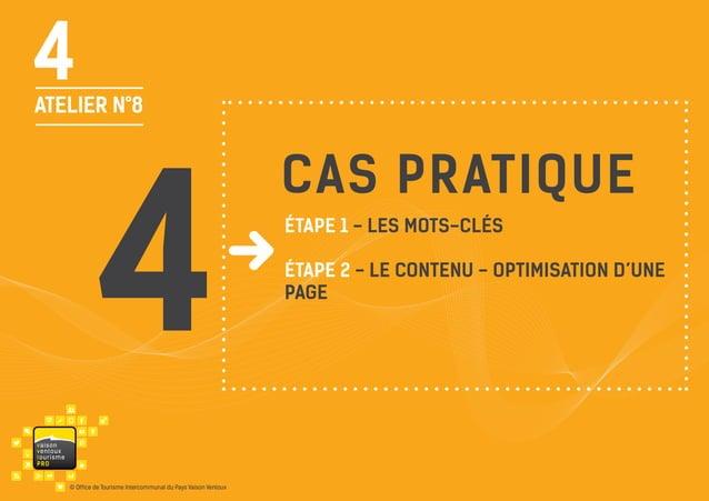 4  ATELIER N°8  4 va i s on ventou x touris m e P RO  © Office de Tourisme Intercommunal du Pays Vaison Ventoux  cas prati...