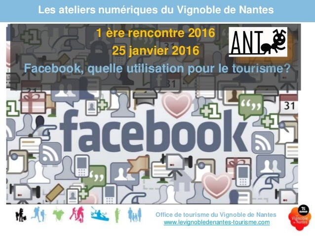 Atelier num rique 1 2016 facebook le vignoble de nantes - Office du tourisme de nantes telephone ...