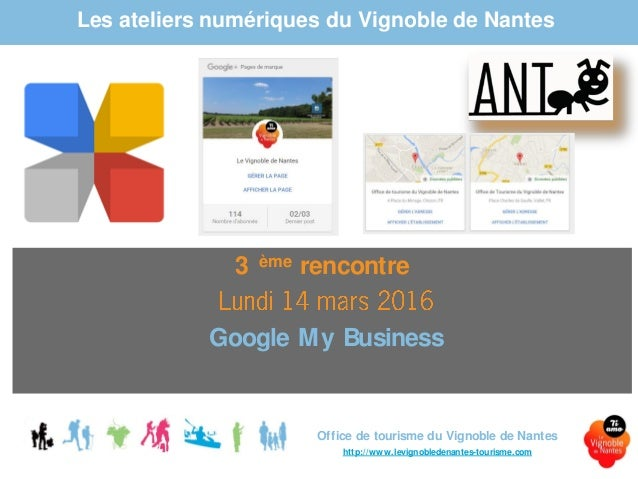Atelier 3 2016 google my business le vignoble de nantes - Office du tourisme de nantes telephone ...