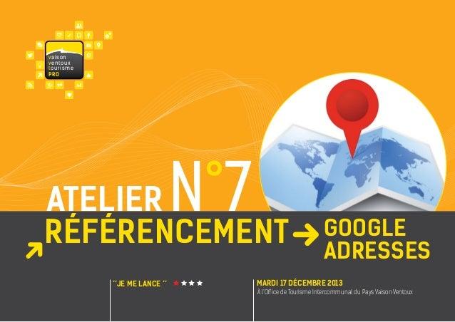 va i s on ventoux touris m e PRO  N°7  atelier référencement ''JE ME LANCE ''  google adresses  MARDI 17 décembre 2013 À l...