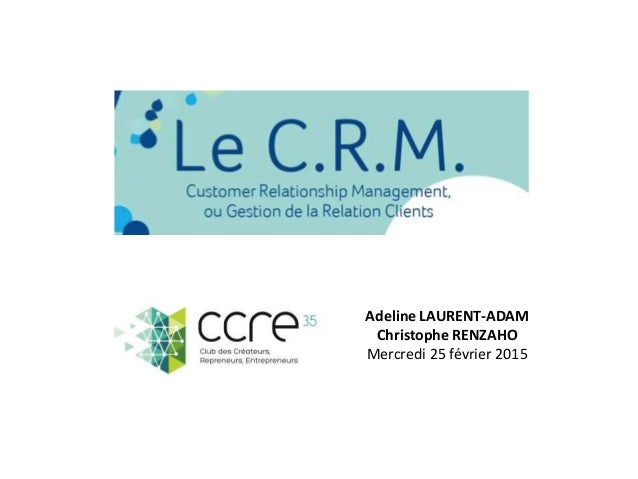 Adeline LAURENT-ADAM Christophe RENZAHO Mercredi 25 février 2015