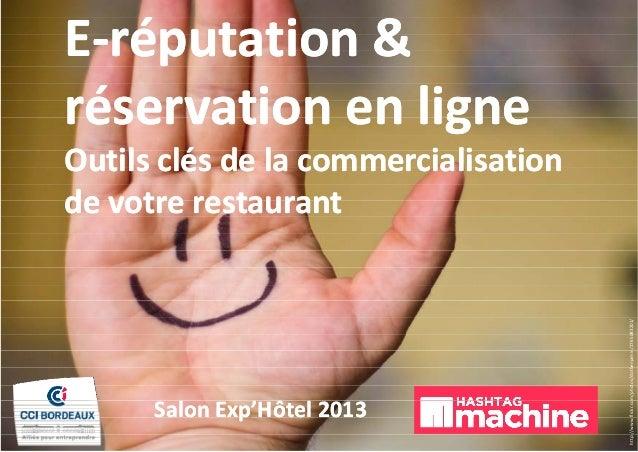 E‐réputation & réputation& réservationenligne réservation en ligne  SalonExp'Hôtel 2013 SalonExp'Hôtel l ' ô l  http...