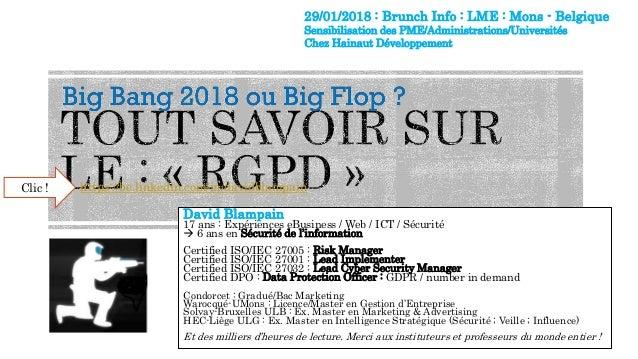 David Blampain 17 ans : Expériences eBusiness / Web / ICT / Sécurité  6 ans en Sécurité de l'information Certified ISO/IE...