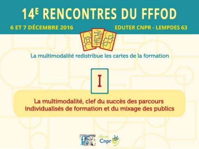 La multimodalité, clef du succès des parcours individualisés de formation et du mixage du public Yves Guillemaud & Jean Va...