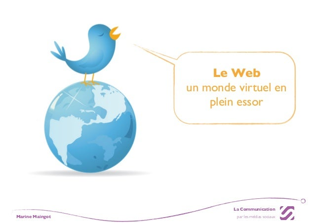 Le Web                 un monde virtuel en                     plein essor                         La CommunicationMarine ...