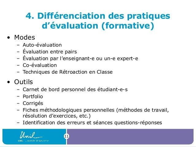 11 4. Différenciation des pratiques d'évaluation (formative) • Modes – Auto-évaluation – Évaluation entre pairs – Évaluati...