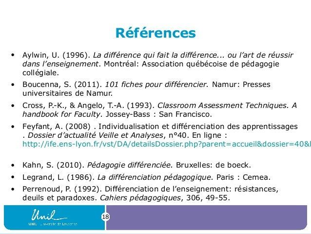 18 Références • Aylwin, U. (1996). La différence qui fait la différence... ou l'art de réussir dans l'enseignement. Montré...