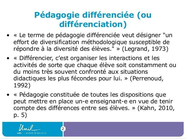 "2 Pédagogie différenciée (ou différenciation) • «Letermedepédagogiedifférenciéeveutdésigner""un effortdediversif..."