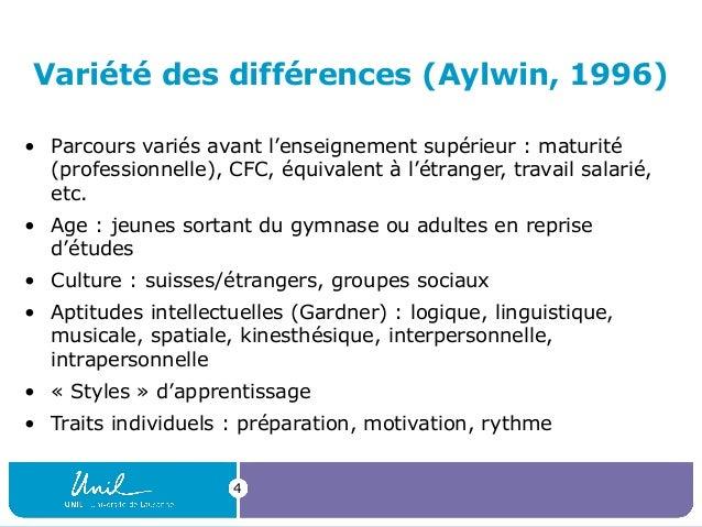 4 Variété des différences (Aylwin, 1996) • Parcoursvariésavantl'enseignementsupérieur:maturité (professionnelle),C...