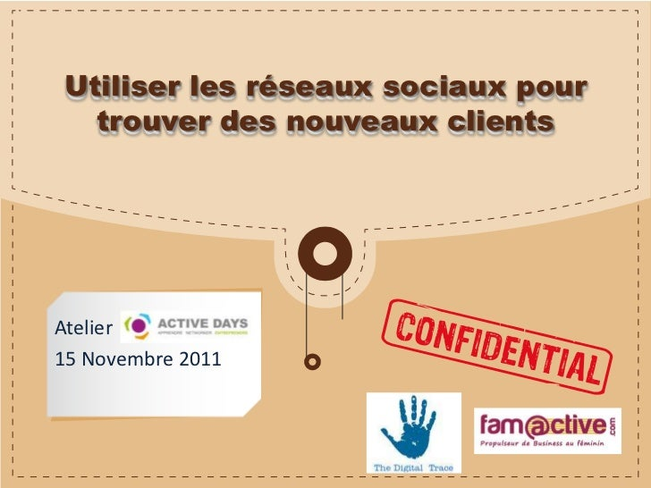 Utiliser les réseaux sociaux pour  trouver des nouveaux clientsAtelier15 Novembre 2011