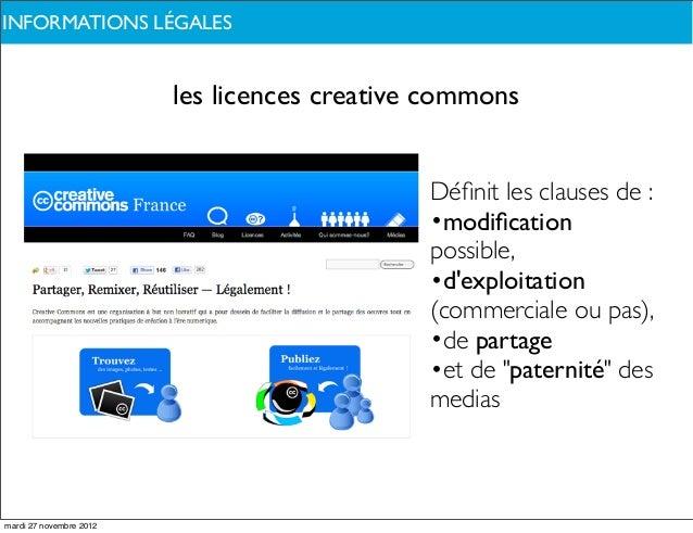 INFORMATIONS LÉGALESDE QUOI PARLONS-NOUS ?                         les licences creative commons                          ...