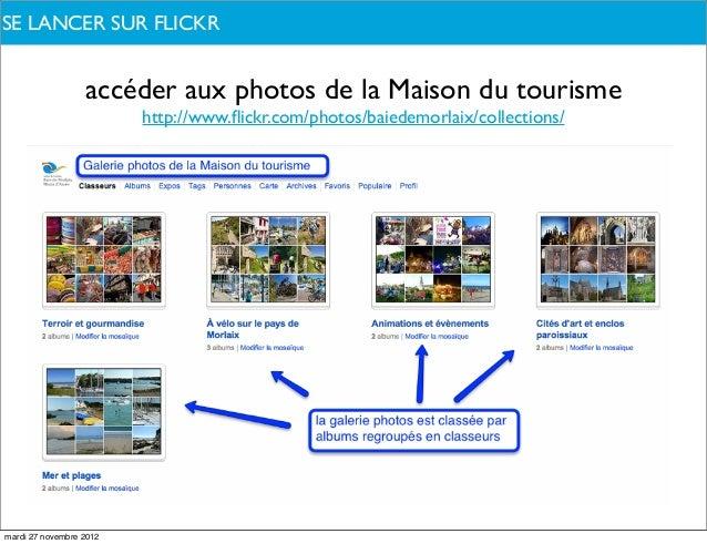 SE QUOI PARLONS-NOUS ?DELANCER SUR FLICKR                  accéder aux photos de la Maison du tourisme                    ...