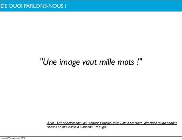 """DE QUOI PARLONS-NOUS ?                         """"Une image vaut mille mots !""""                          À lire : Cyber-entre..."""