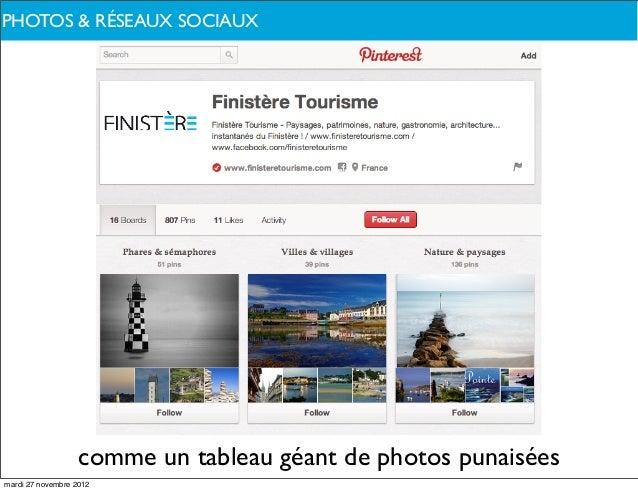 PHOTOS PARLONS-NOUS ?DE QUOI& RÉSEAUX SOCIAUX                   comme un tableau géant de photos punaiséesmardi 27 novembr...