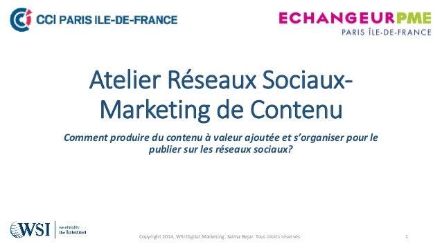 Atelier Réseaux Sociaux- Marketing de Contenu Comment produire du contenu à valeur ajoutée et s'organiser pour le publier ...