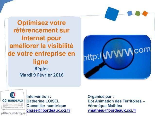 Optimisez votre référencement sur Internet pour améliorer la visibilité de votre entreprise en ligne Bègles Mardi 9 Févrie...