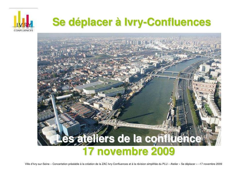 Se déplacer à Ivry-Confluences                               Les ateliers de la confluence                                ...