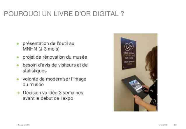 POURQUOI UN LIVRE D'OR DIGITAL ?  présentation de l'outil au MNHN (J-3 mois)  projet de rénovation du musée  besoin d'a...