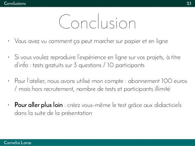 Cornelia Laros Conclusions Conclusion 23 • Vous avez vu comment ça peut marcher sur papier et en ligne • Si vous voulez re...