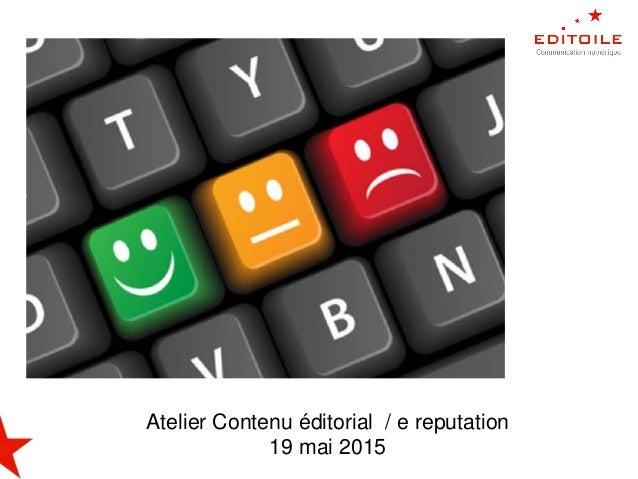 Atelier Contenu éditorial / e reputation 19 mai 2015