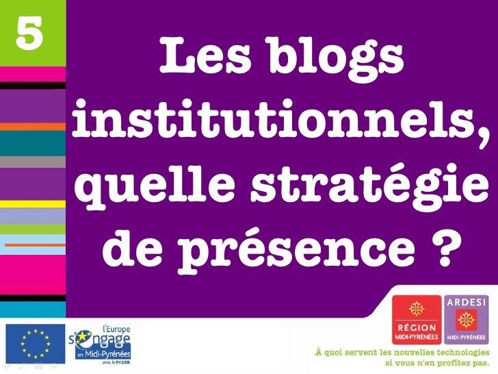 Les blogs institutionnels, quelle stratégie de présence ? 5