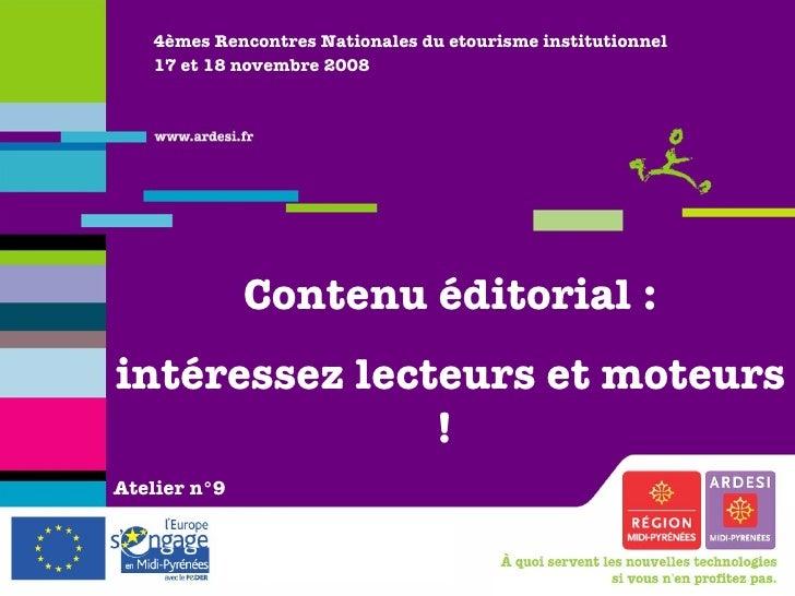 4èmes Rencontres Nationales du etourisme institutionnel 17 et 18 novembre 2008 Contenu éditorial : intéressez lecteurs et ...