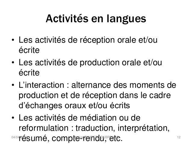 Activités en langues • Les activités de réception orale et/ou écrite • Les activités de production orale et/ou écrite • L'...