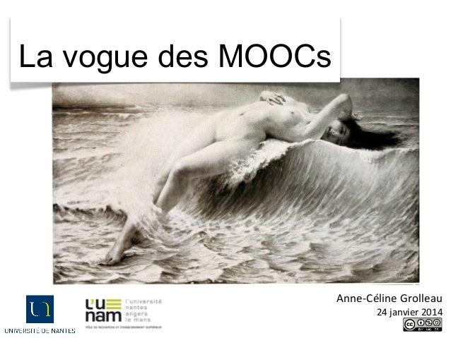 La vogue des MOOCs  Anne-Céline Grolleau 24 janvier 2014