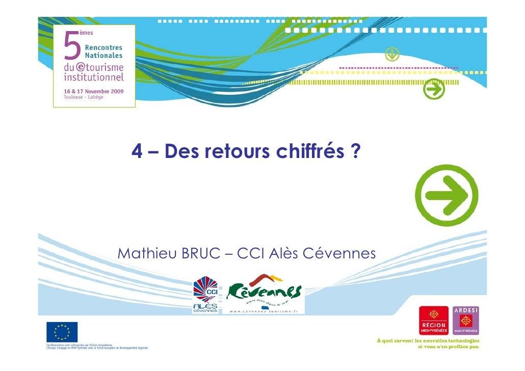 4 – Des retours chiffrés ?     Mathieu BRUC – CCI Alès Cévennes