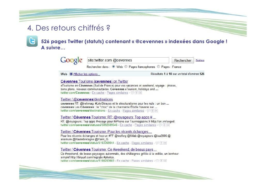 4. Des retours chiffrés ?     526 pages Twitter (statuts) contenant « @cevennes » indexées dans Google !     A suivre…