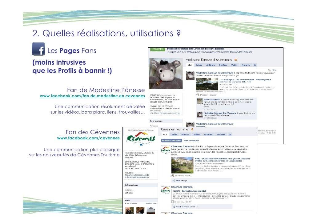 2. Quelles réalisations, utilisations ?         Les Pages Fans  (moins intrusives  que les Profils à bannir !)            ...