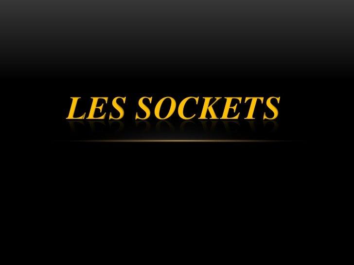 LES SOCKETS