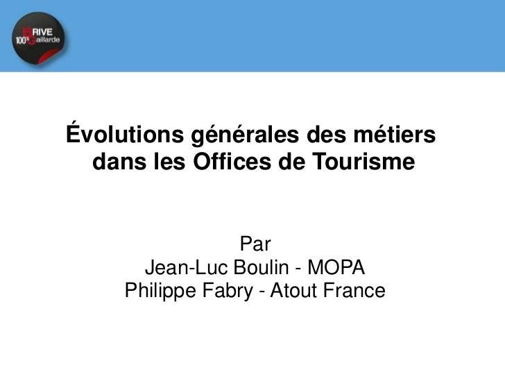 Le numérique              et les offices de tourisme     Etude nationale en partenariat• l ETAT / Direction générale de la...