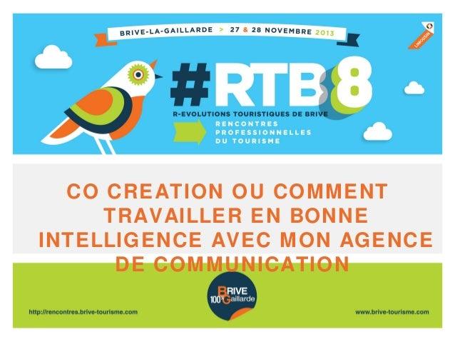 CO CREATION OU COMMENT TRAVAILLER EN BONNE INTELLIGENCE AVEC MON AGENCE DE COMMUNICATION