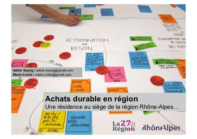 Adèle Seyrig / adele.seyrig@gmail.comMarie Coirié / marie.coirie@gmail.com                   Achats durable en région     ...
