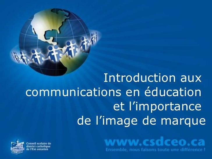 Introduction aux  communications en éducation  et l'importance  de l'image de marque