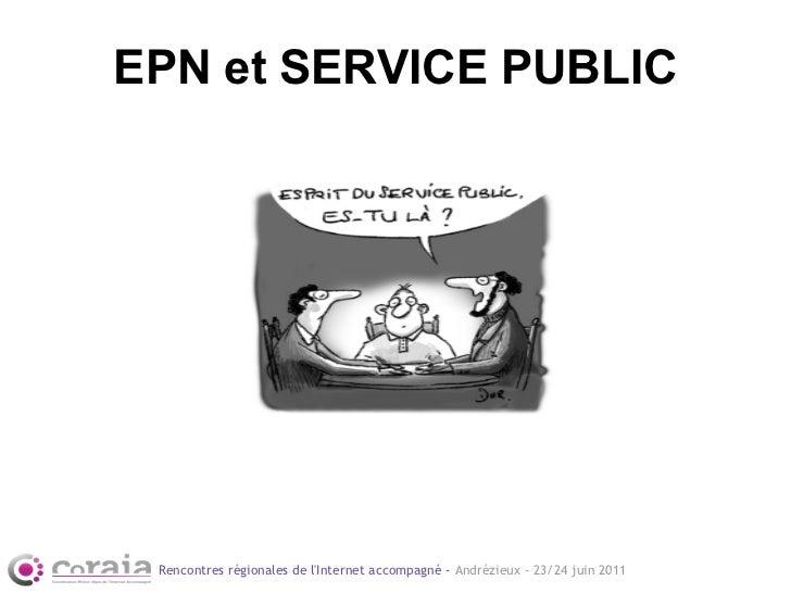 EPN et SERVICE PUBLIC Rencontres régionales de lInternet accompagné - Andrézieux - 23/24 juin 2011