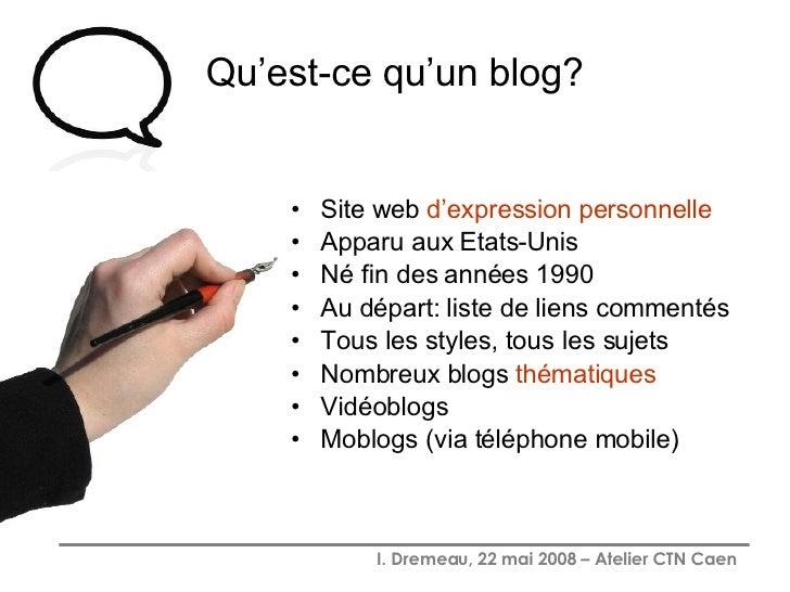 Qu'est-ce qu'un blog? <ul><li>Site web  d'expression personnelle   </li></ul><ul><li>Apparu aux Etats-Unis </li></ul><ul><...