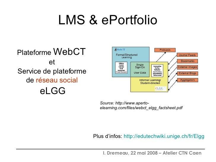 LMS & ePortfolio <ul><li>Plateforme  WebCT  </li></ul><ul><li>et  </li></ul><ul><li>Service de plateforme  </li></ul><ul><...