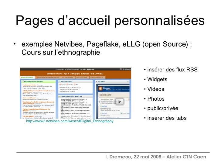 Pages d'accueil personnalisées <ul><li>exemples Netvibes, Pageflake, eLLG (open Source) : Cours sur l'ethnographie </li></...