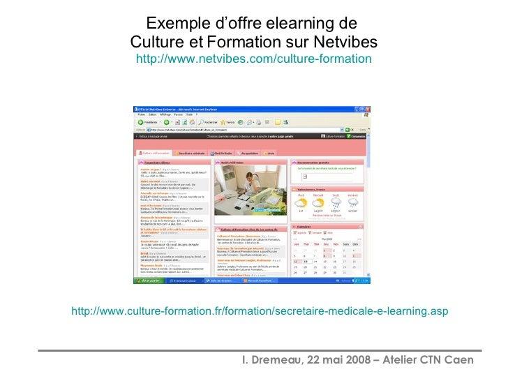 Exemple d'offre elearning de  Culture et Formation sur Netvibes http://www.netvibes.com/culture-formation http://www.cultu...