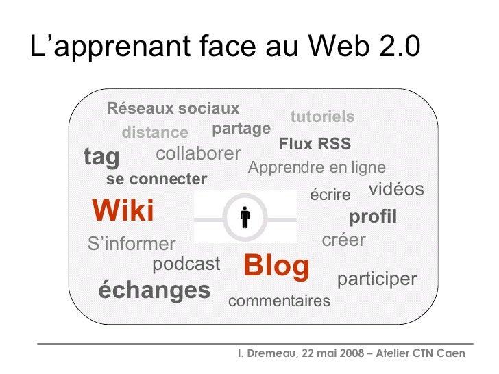 L'apprenant face au Web 2.0 tag Flux RSS échanges distance commentaires Apprendre en ligne participer Wiki Blog collaborer...